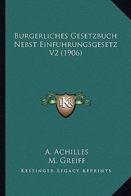 Burgerliches Gesetzbuch Nebst Einfuhrungsgesetz V2 (1906)