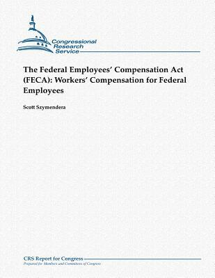 The Federal Employees Compensation Act Feca
