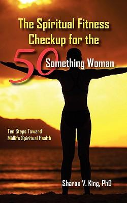 The Spiritual Fitness Checkup for the 50-something Woman