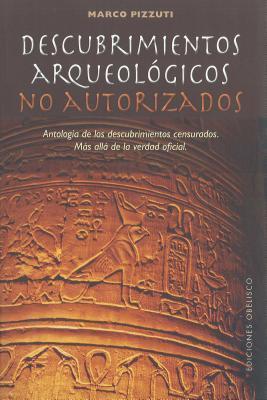 Descubrimientos arqueológicos no autorizados / Unauthorized Archaeological Discoveries