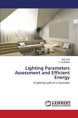 Lighting Parameters Assessment and Efficient Energy