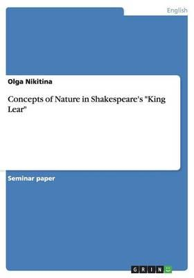 """Concepts of Nature in Shakespeare's """"King Lear"""""""