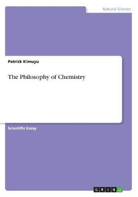 The Philosophy of Chemistry