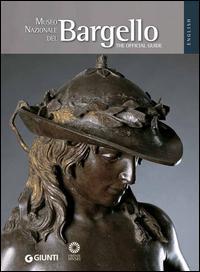 Museo Nazionale del Bargello. La guida ufficiale. Ediz. inglese
