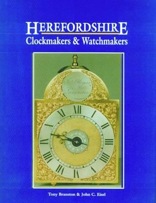 Herefordshire Clockmakers and Watchmakers