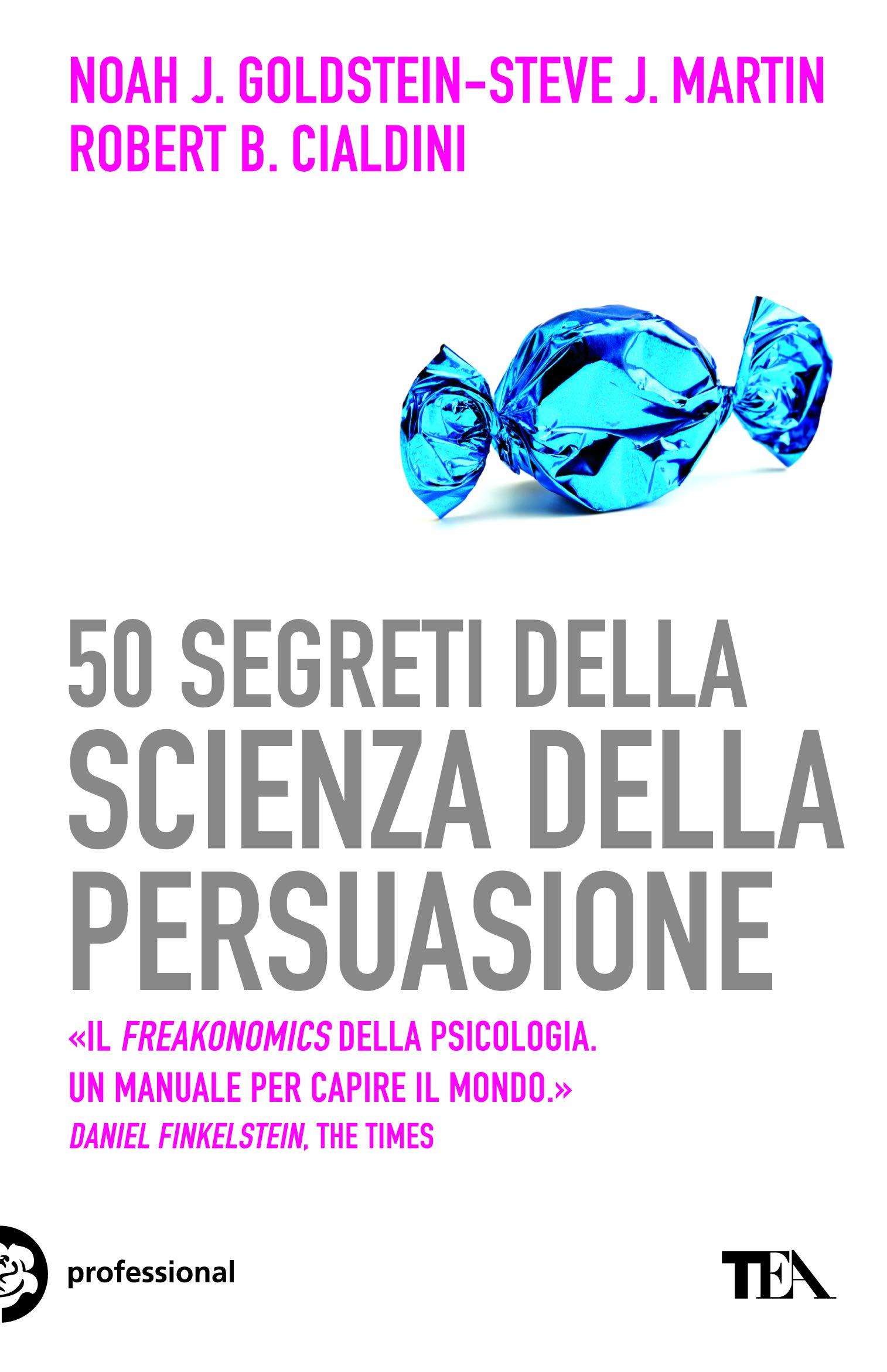 Cinquanta segreti della scienza della persuasione