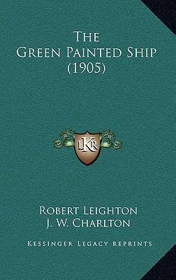 The Green Painted Ship (1905)