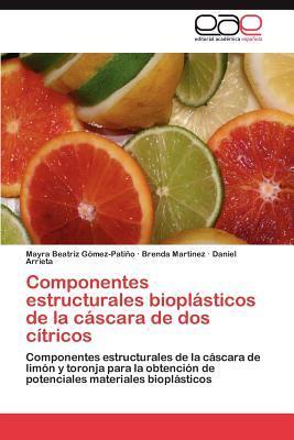 Componentes estructurales bioplásticos de la cáscara de dos cítricos