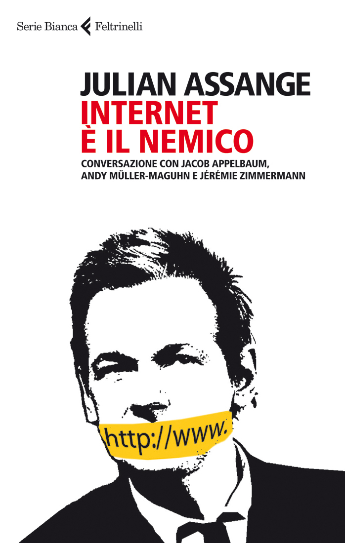 Internet è il nemico. Conversazione con Jacob Appelbaum, Andy Müller-Maguhn e Jérémie Zimmermann