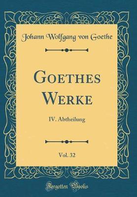 Goethes Werke, Vol. 32