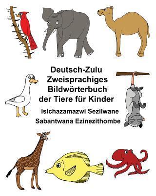 Deutsch-zulu Zweisprachiges Bildwörterbuch Der Tiere