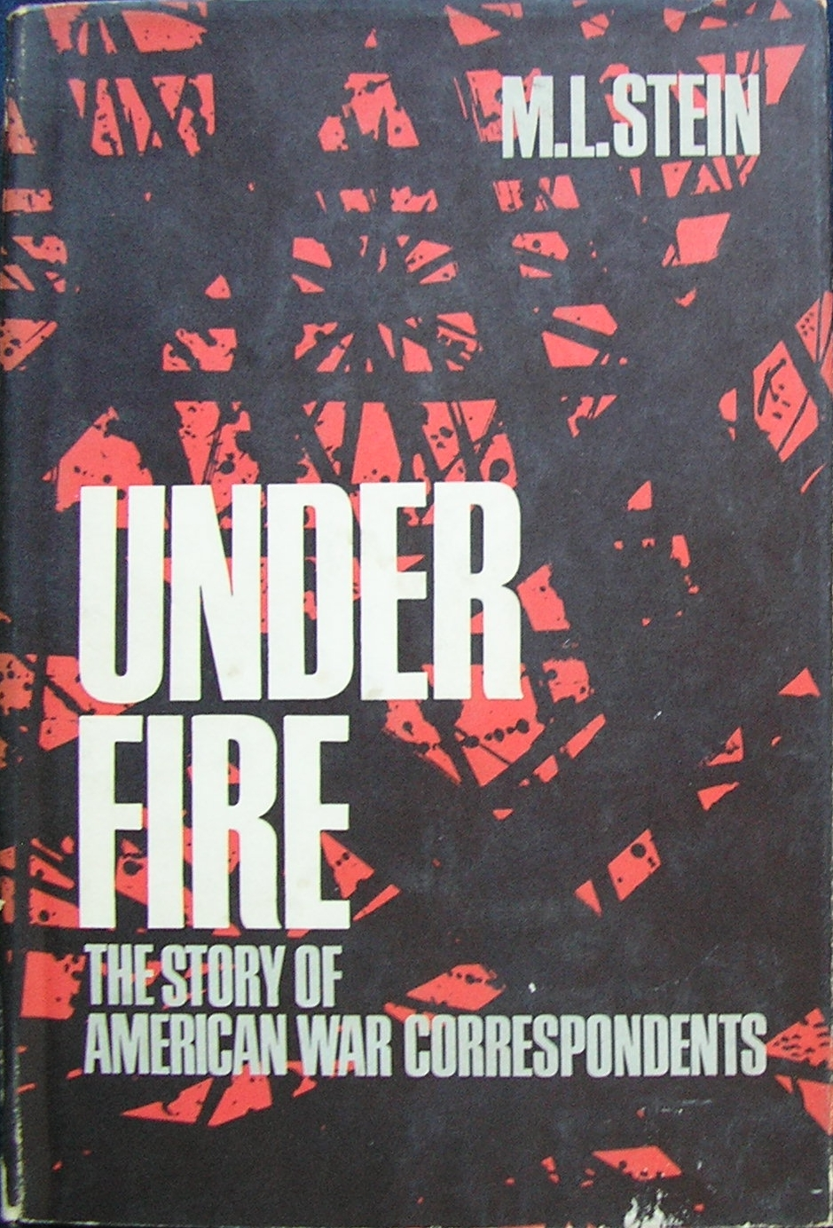 Under Fire: The Story of American War Correspondents