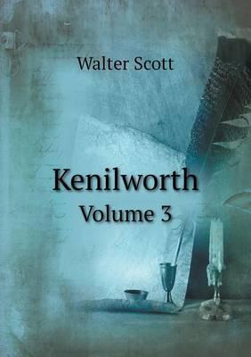 Kenilworth Volume 3
