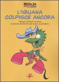 L' iguana colpisce ancora