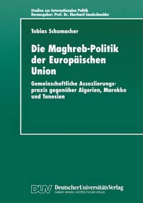 Die Maghreb-Politik Der Europaischen Union