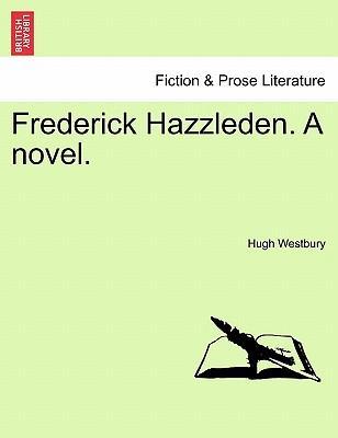 Frederick Hazzleden. A novel. VOL. III