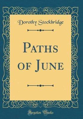 Paths of June (Classic Reprint)
