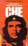 Ernesto Guevara, Tambien Conocido Como El Che