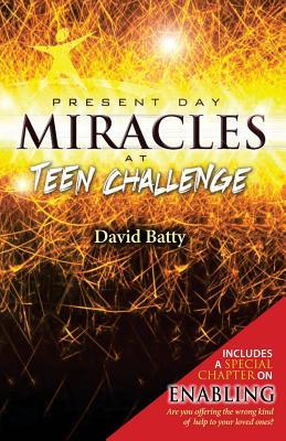 Present Day Miracles at Teen Challenge