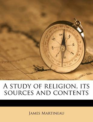 A Study of Religion, Its Sources and Contents