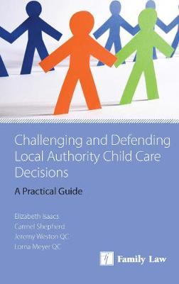 Challenging and Defending Local Authority Child Care Decisions