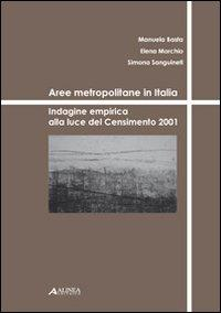 Aree metropolitane in Italia. Indagine empirica alla luce del censimento del 2001