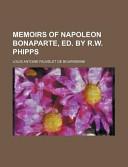 Memoirs of Napoleon Bonaparte, Ed. by R.W. Phipps