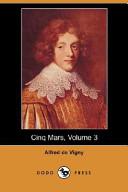 Cinq Mars, Volume 3 (Dodo Press)