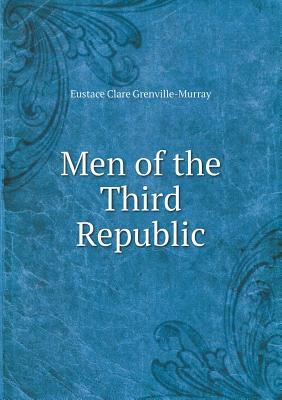 Men of the Third Republic