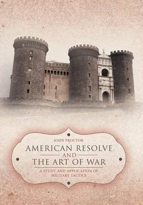 American Resolve and the Art of War