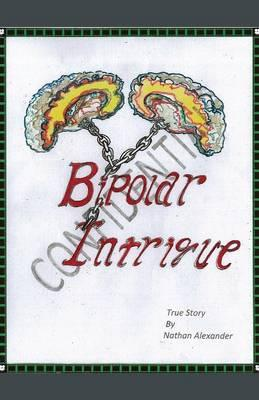 Bipolar Intrigue