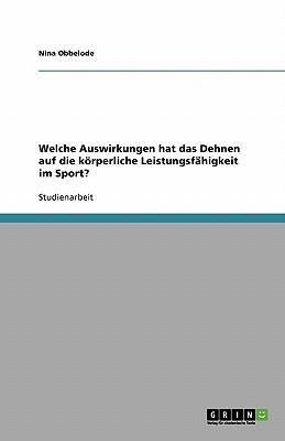 Welche Auswirkungen hat das Dehnen auf die körperliche Leistungsfähigkeit im Sport?
