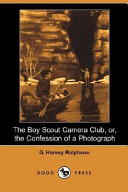 The Boy Scout Camera Club, Or, the Confession of a Photograph