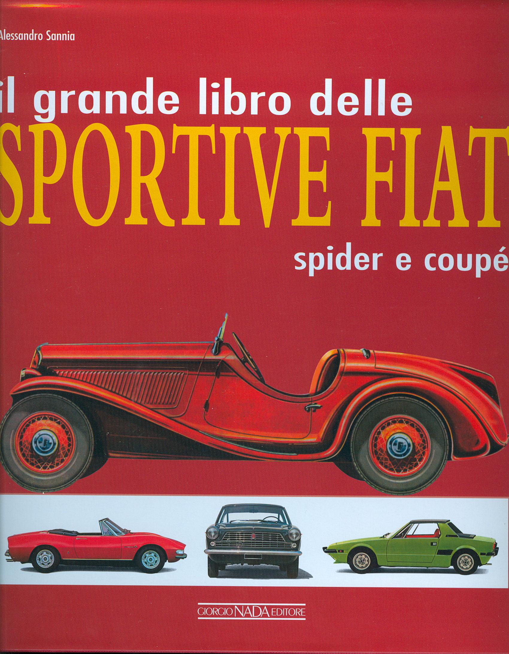 Il grande libro delle sportive Fiat. Spider e coupé