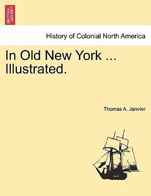 In Old New York ... Illustrated
