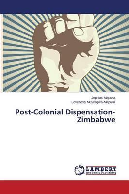 Post-Colonial Dispensation-Zimbabwe