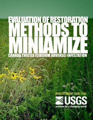 Evaluation of Restoration Methods to Minimize Canada Thistle Cirsium Arvense Infestation