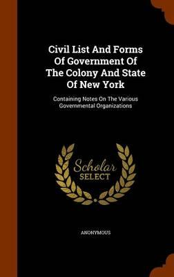 Civil List and Forms of Government of the Colony and State of New York
