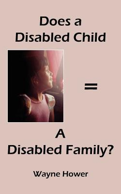 Does a Disabled Child = a Disabled Family?