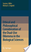 Ethical and Philosophical Consideration of the Dual-Use Dilemma in the Biological Sciences