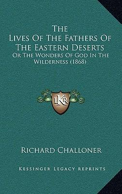 The Lives of the Fathers of the Eastern Deserts