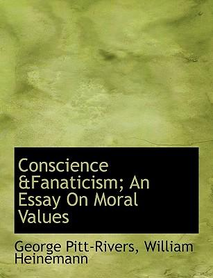 Conscience &Fanaticism; An Essay on Moral Values
