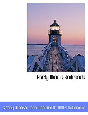 Early Illinois Railroads
