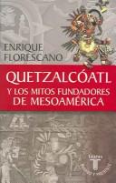 Quetzálcóatl y los mitos fundadores de Mesoamérica