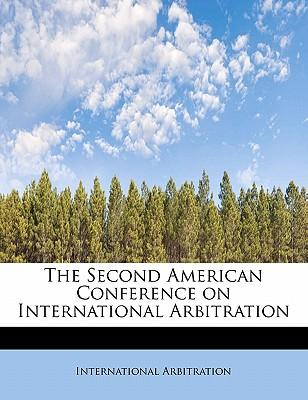 The Second American Conference on International Arbitration