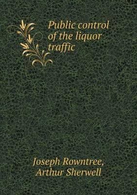Public Control of the Liquor Traffic