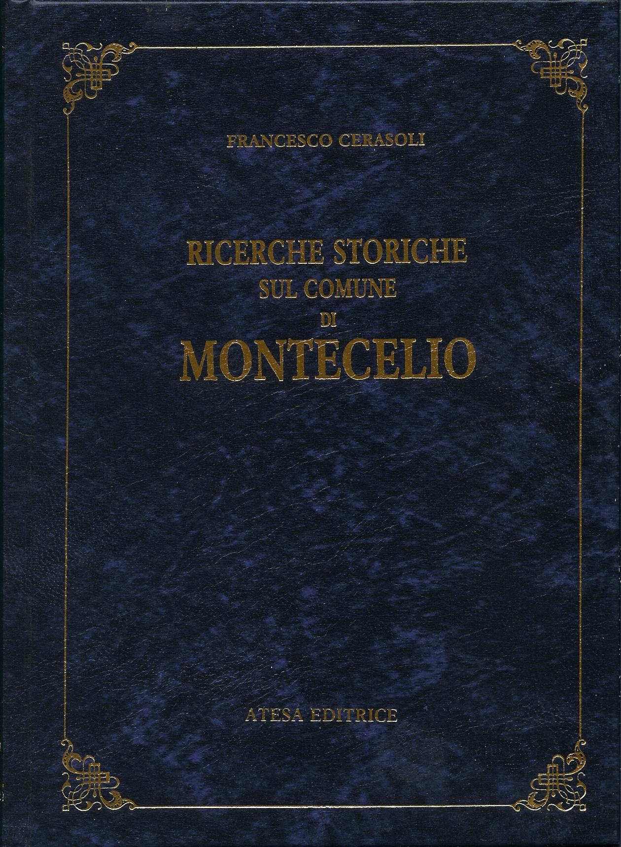 Ricerche storiche del comune di Montecelio (rist. anast. Roma, 1890)