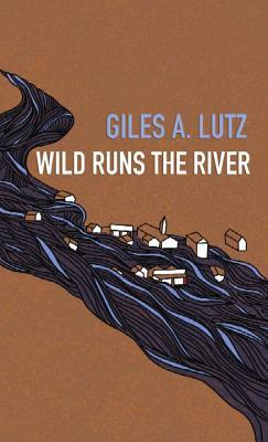 Wild Runs the River