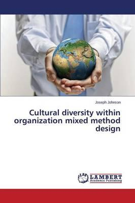 Cultural diversity within organization mixed method design