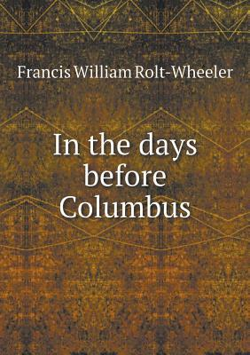 In the Days Before Columbus